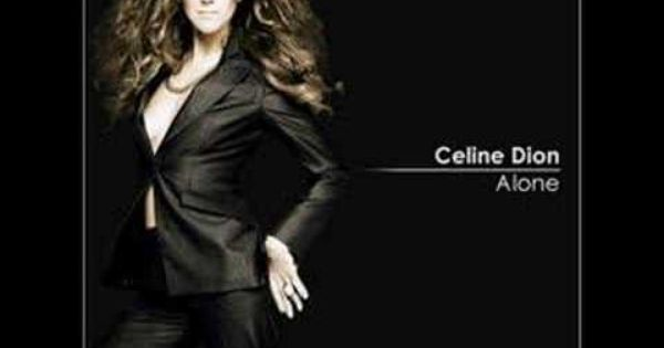 Celine Dion Alone Mp3 Songs With Images Celine Dion Mp3