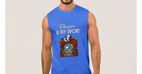 Theatre Is My Sport Funny Theater Shirt For Actor Comfy Moisture Wicking Sport Tank Tops By Talented Fashion Theatre Shirts Sleeveless Tshirt Sport Tank Tops