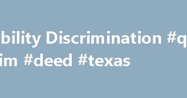 Disability Discrimination #quit #claim #deed #texas http\/\/claim - quick claim deed