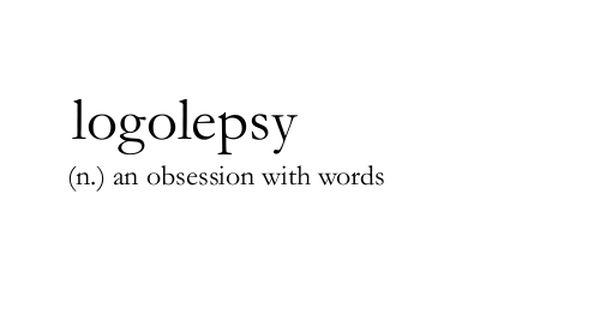"Etymology Logos is Greek for ""word"", lepsy is Greek, ""to seize"" Noun"
