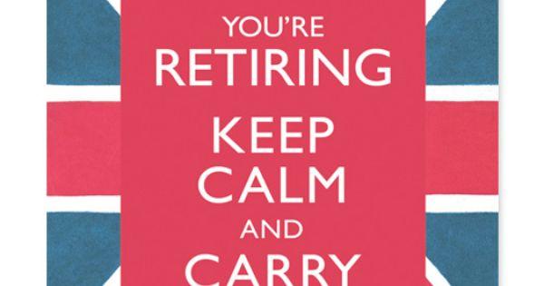 Keep Calm & carry on - Retirement card   RetirementR&R ...