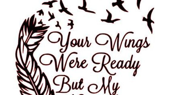 Charmer warmer decal your wings were ready but my heart for Your wings were ready but my heart was not tattoo