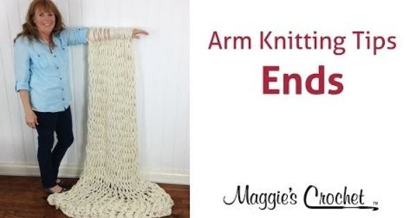Arm Knitting Techniques : Maggie s arm knitting tips weave sew in ends right