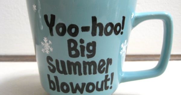Yoo-hoo! Big summer blowout! This coffee mug is inspired by one of