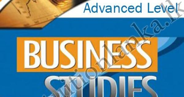 Advance Level O L A L Business And Accounting Studies Colombo 6 Business Studies Tuition Classes Business