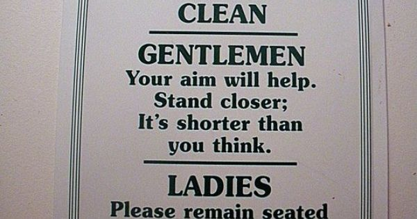 A funny bathroom sign I encountered on a road trip when ...