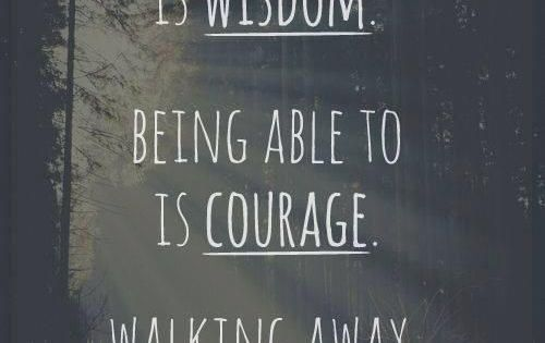 Knowing When To Walk Away Is Wisdom Quotes At Repinnednet