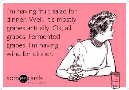Funny Drinks/Happy Hour Ecard: I'm having fruit salad for dinner. Well, it's