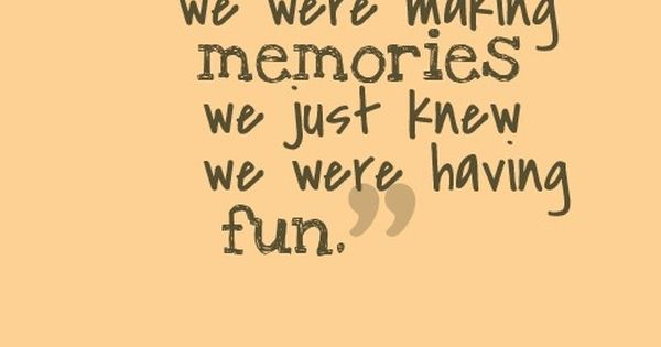 Fun Memories Quotes At Repinnednet