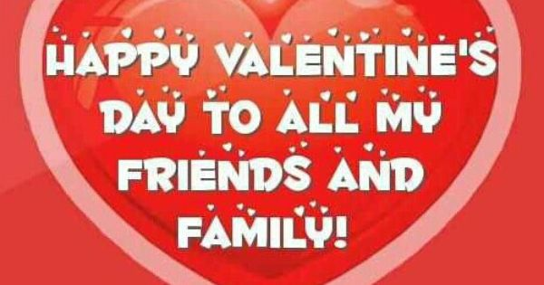Happy Valentine's Day to all my friends and family XOXO ...