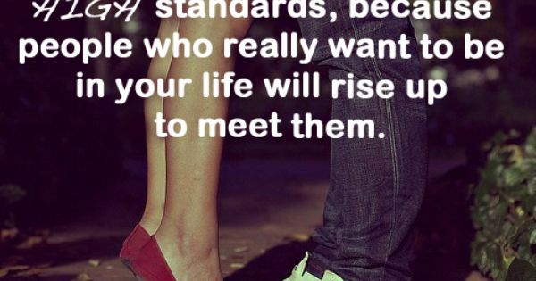 high standards. so true!