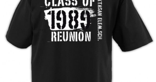 Custom T Shirt Design BES Batch 1989 Class Reunion Stuff Pinterest
