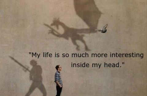 My life is so much more interesting inside my head. Haha makes