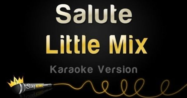 Little Mix Salute Little Mix Move Karaoke Little Mix Salute