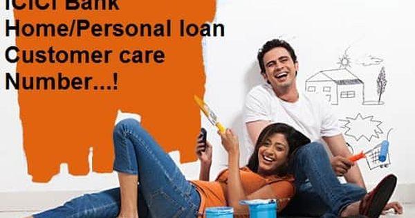 Icici Bank Home Personal Loan Customer Care Number Interest Rates Personal Loans Icici Bank Customer Care