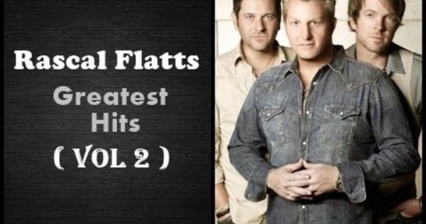 Rascal Flatts Greatest Hits Album Vol 2 The Best Of Rascal