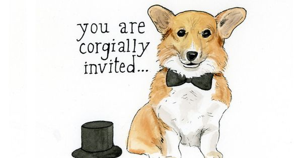 You Are Not Invited To Our Wedding: You Are Corgially Invited (card). $3.00, Via Etsy. SO Cute