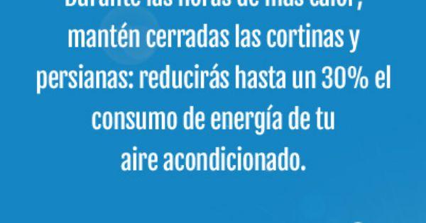 Durante Las Horas De Más Calor Mantén Cerradas Las Cortinas Y Persianas Reducirás Hasta Un 30 El Consumo De Energía De Tu Aire Acondicionado