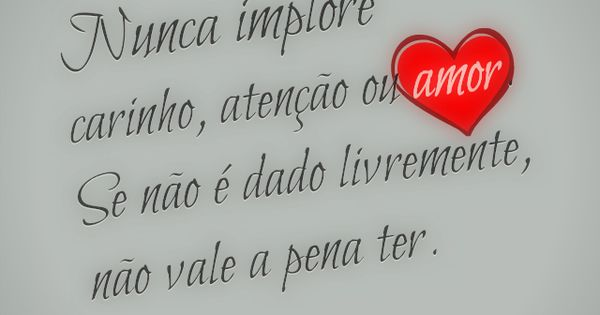 Nunca implore carinho aten o ou amor se n o dado for Terrace in a sentence