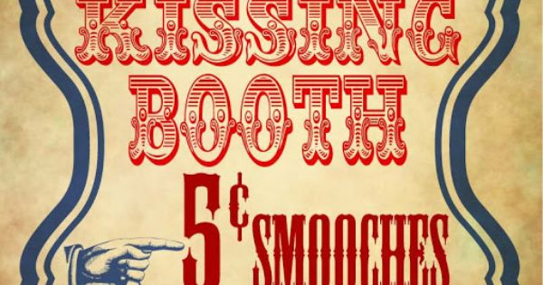Vintage Kissing Booth Poster [Free Printable] ~ Be Different...Act Normal