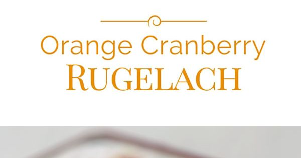 Orange Cranberry Rugelach | Recipe | Flaky Pastry, Cranberries and ...