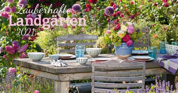 Zauberhafte Landgarten Kalender 2021 Garten Landgarten Gartenkalender