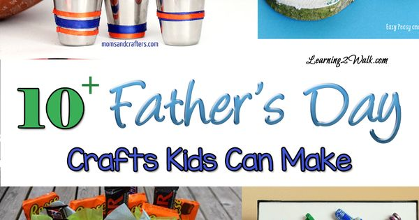 10+ Father's Day Crafts for Kids | Fathers Day Crafts, Father's Day
