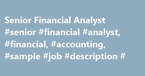 Senior Financial Analyst #senior #financial #analyst, #financial - financial analyst job description