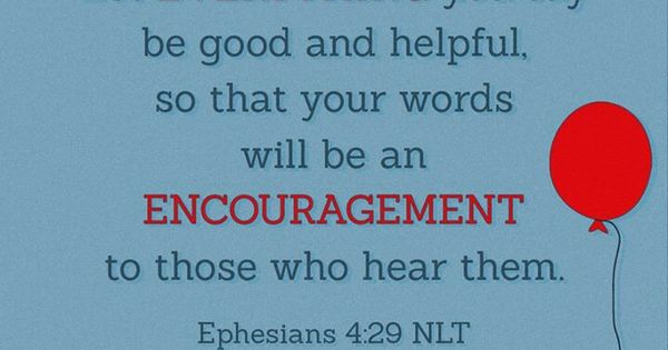 Ephesians 429  Do not let any unwholesome talk come
