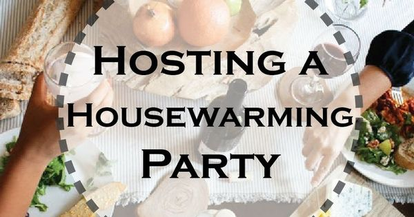 Hosting a housewarming party more best housewarming for How to organize a housewarming party