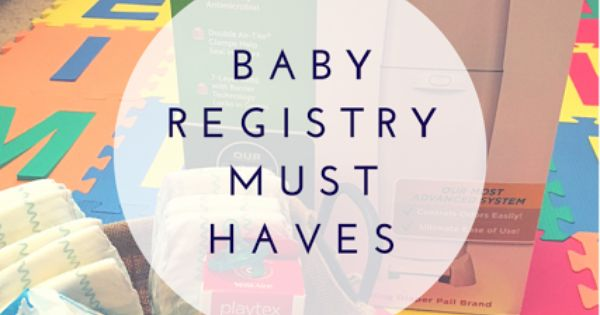 Baby Gift Must Haves : Baby registry must haves and a shower gift basket on