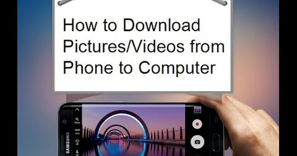 How To Download Pictures Videos From Android Phone To Computer How To Download Pictures Android Phone