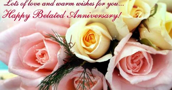 Anniversary Belated Wishes Cards Free Anniversary Belated Wishes Ecards 123 G Happy Anniversary Wishes Wedding Anniversary Wishes Belated Anniversary Wishes