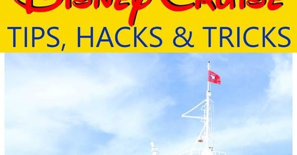 Disney Cruise Tips Hacks And Tricks Cruise Vacation