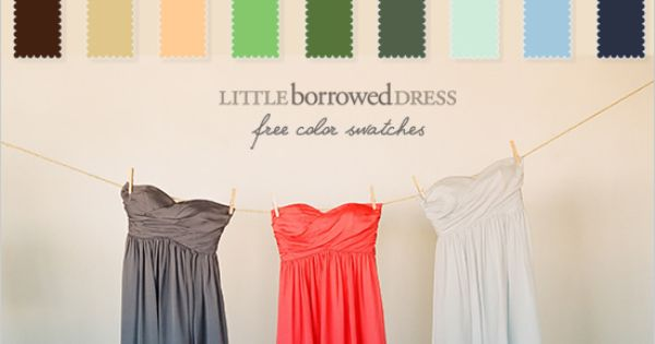 Little Borrowed Dress bridesmaid's dresses- sends you color swatches for free
