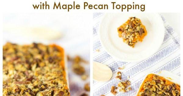 Vegan Sweet Potato Casserole with Maple Pecan Topping ...