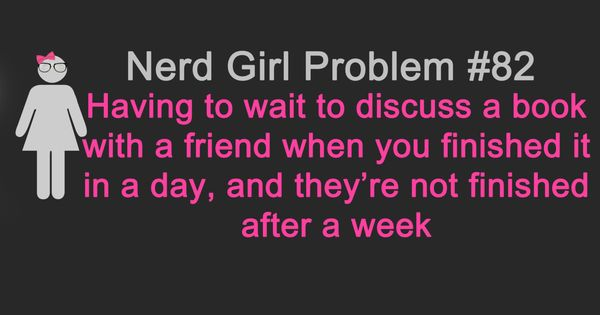 nerd girl problem so true
