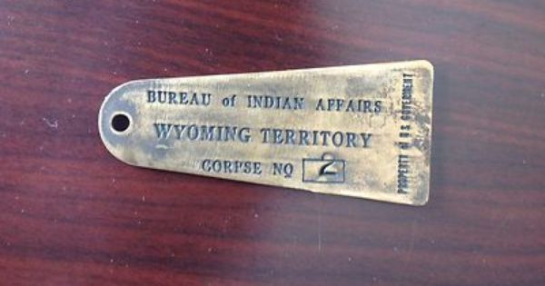 bureau of indian affairs wyoming territory brass toe tag wyoming bureaus and toe. Black Bedroom Furniture Sets. Home Design Ideas