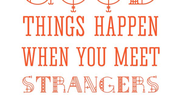 good things happen when you meet strangers free