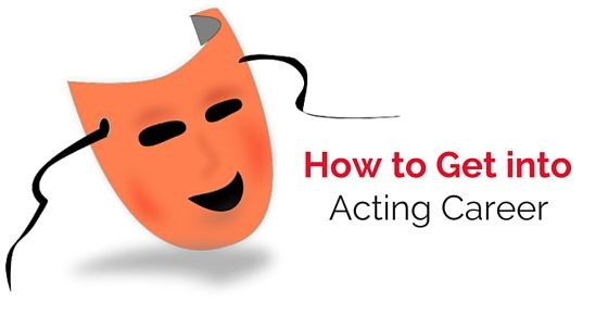 How To Get Into Acting As A Career Video In 2020