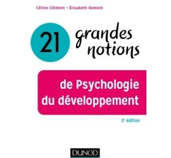 21 Grandes Notions De Psychologie Du Developpement 2nde Edition Broche Celine Clement Elisabeth Demont Achat Livre Psychologie Du Developpement Psychologie Developpement