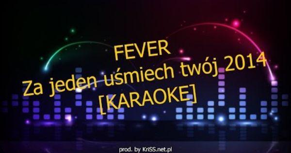 Fever Za Jeden Usmiech Twoj 2014 Karaoke By Kriss Net Pl Neon Signs Youtube Music