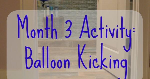 Tie Helium Balloons to Baby's Ankles :: baby play activities, 3 month