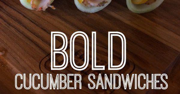 BOLD Cucumber Sandwiches: Low Carb Recipe   No Carb Recipes, Cucumber ...