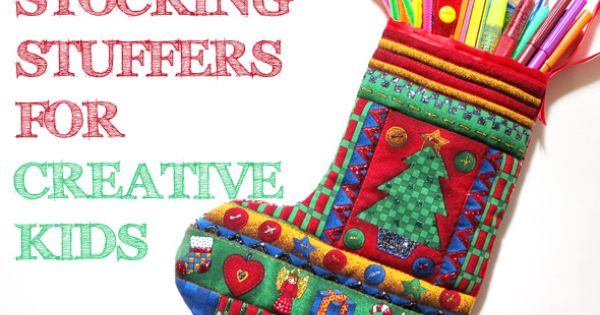 Christmas Stocking Fillers For Creative Kids | Childhood101