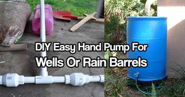 Diy Easy Hand Pump For Wells Or Rain Barrels Rain Barrel