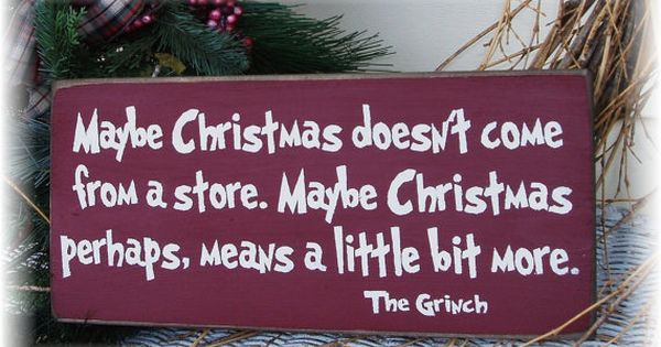 For Christmas time - the Grinch quote!
