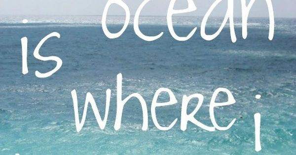 The ocean.. So true...
