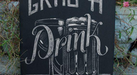 Grab a drink beer wine wedding bar sign man by for Wine chalkboard art