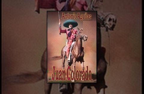 Antonio Aguilar Juan Colorado Pelicula Completa